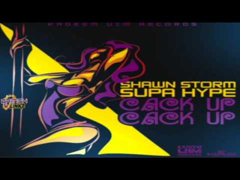 PLAY: Shawn Storm x Supa Hype – Cack Up Cack Up (Official Audio)