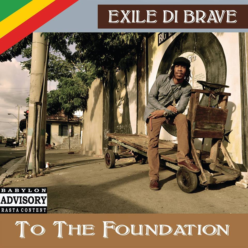 "Stream Exile Di Brave ""To The Foundation"" LP"