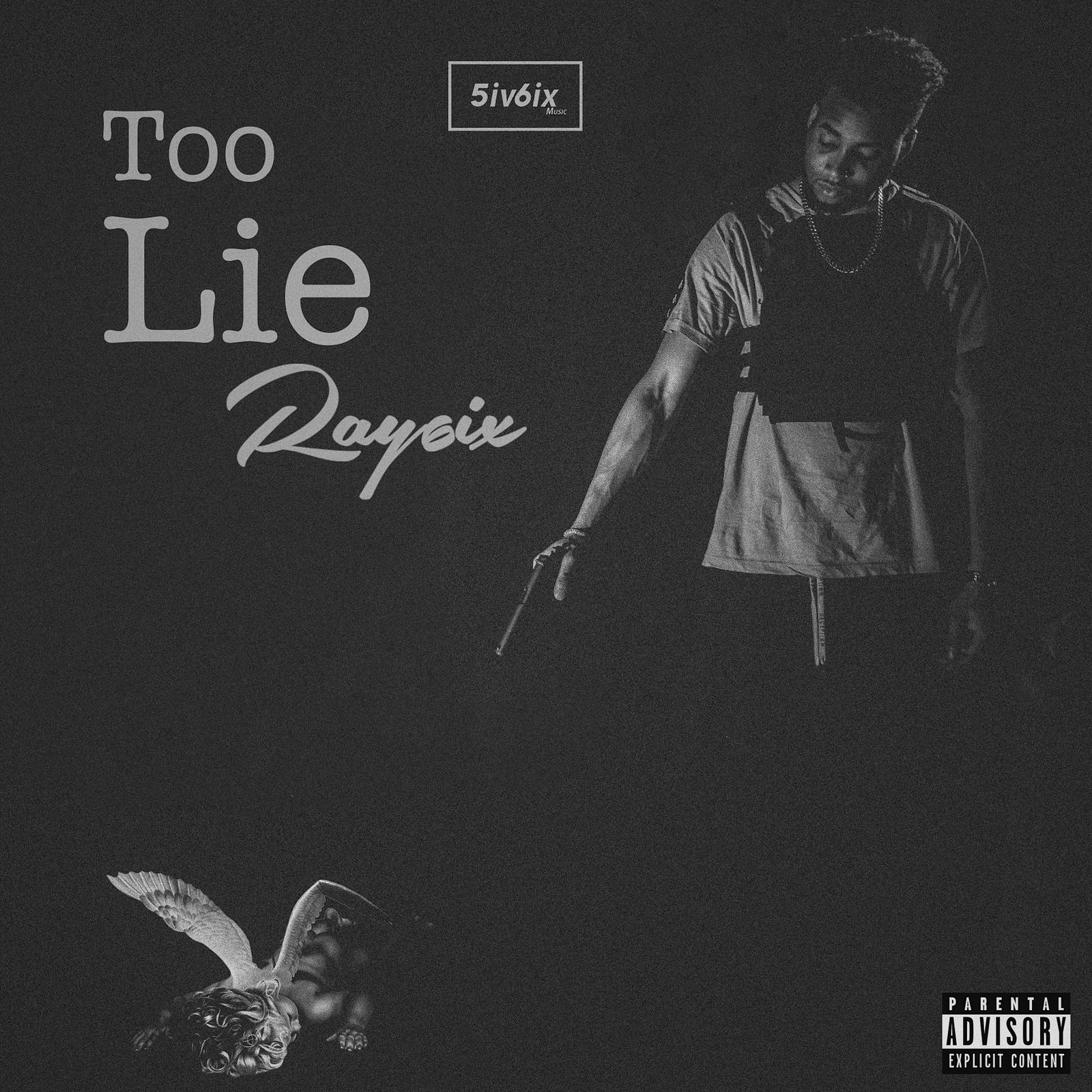 Ray 6ix talks being 'Too Lie' on Valentines Day